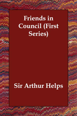 Friends in Council (First Series) (Paperback)
