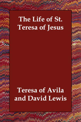 The Life of St. Teresa of Jesus (Paperback)