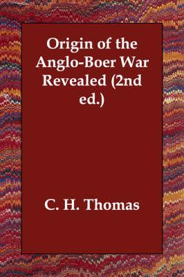 Origin of the Anglo-Boer War Revealed (2nd Ed.) (Paperback)