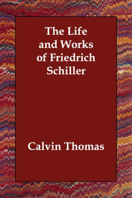 The Life and Works of Friedrich Schiller (Paperback)