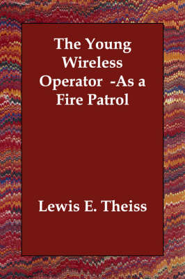 The Young Wireless Operator -As a Fire Patrol (Paperback)