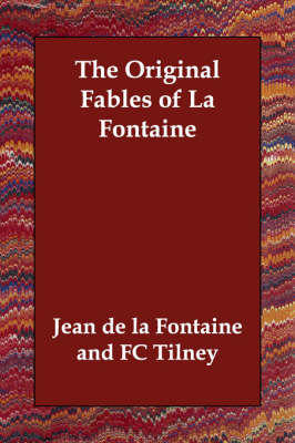 The Original Fables of La Fontaine (Paperback)