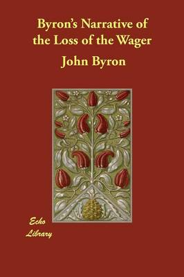 Byron's Narrative of the Loss of the Wager (Paperback)