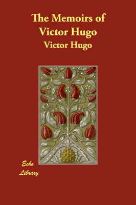 The Memoirs of Victor Hugo (Paperback)