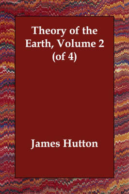 Theory of the Earth, Volume 2 (Paperback)