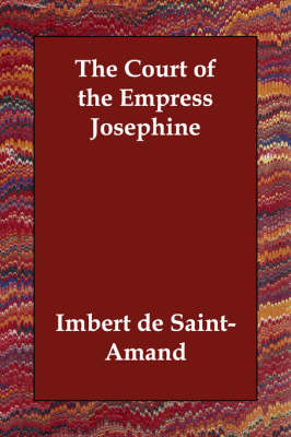The Court of the Empress Josephine (Paperback)