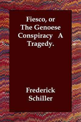 Fiesco, or The Genoese Conspiracy A Tragedy. (Paperback)