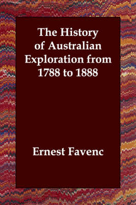 The History of Australian Exploration from 1788 to 1888 (Paperback)