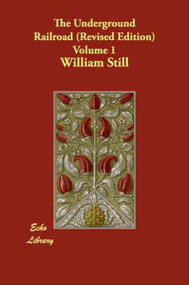 The Underground Railroad (Revised Edition) Volume 1 (Paperback)