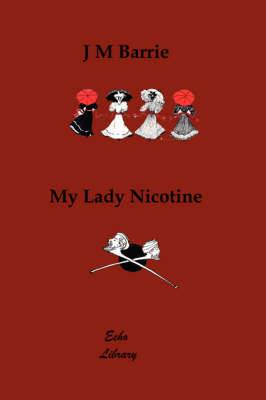 My Lady Nicotine. a Study in Smoke (Illustrated) (Paperback)