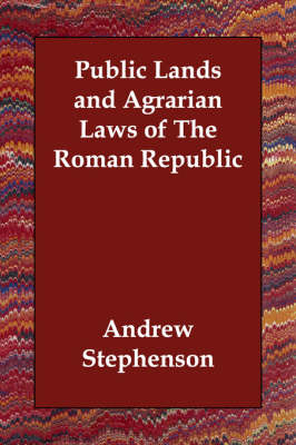 Public Lands and Agrarian Laws of the Roman Republic (Paperback)