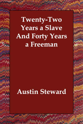 Twenty-Two Years a Slave and Forty Years a Freeman (Paperback)