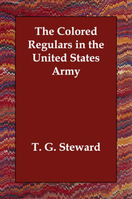 The Colored Regulars in the United States Army (Paperback)