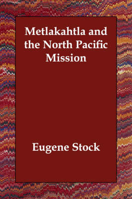 Metlakahtla and the North Pacific Mission (Paperback)