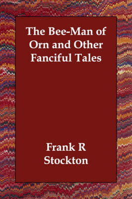 The Bee-Man of Orn and Other Fanciful Tales (Paperback)