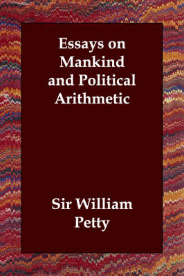 Essays on Mankind and Political Arithmetic (Paperback)