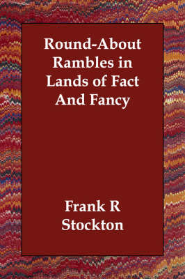 Round-About Rambles in Lands of Fact and Fancy (Paperback)