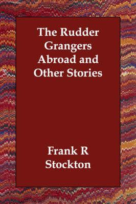The Rudder Grangers Abroad and Other Stories (Paperback)