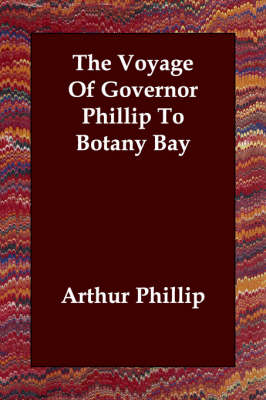 The Voyage of Governor Phillip to Botany Bay (Paperback)