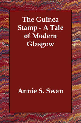 The Guinea Stamp - A Tale of Modern Glasgow (Paperback)