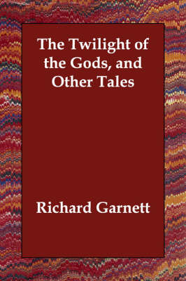 The Twilight of the Gods, and Other Tales (Paperback)