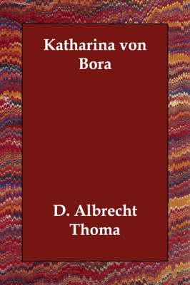 Katharina Von Bora (Paperback)