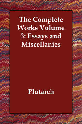 The Complete Works Volume 3: Essays and Miscellanies (Paperback)
