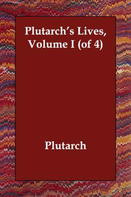 Plutarch's Lives, Volume I (of 4) (Paperback)