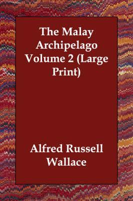 The Malay Archipelago Volume 2 (Paperback)