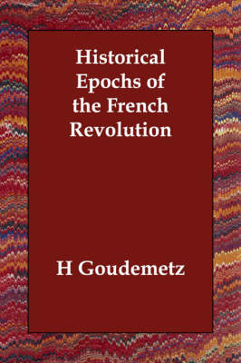 Historical Epochs of the French Revolution (Paperback)