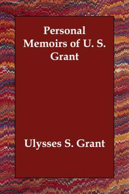 Personal Memoirs of U. S. Grant (Paperback)