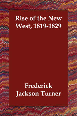 Rise of the New West, 1819-1829 (Paperback)