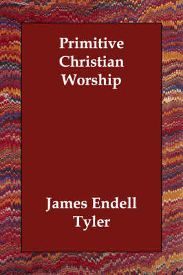Primitive Christian Worship (Paperback)