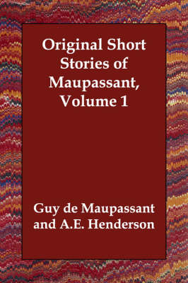 Original Short Stories of Maupassant, Volume 1 (Paperback)