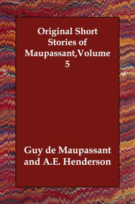 Original Short Stories of Maupassant, Volume 5 (Paperback)