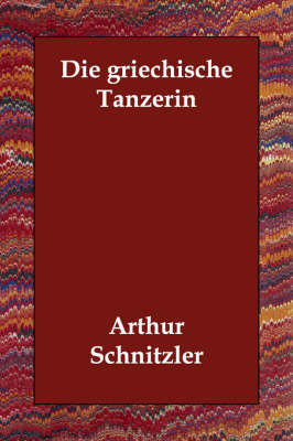 Die Griechische Tanzerin (Paperback)