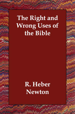 The Right and Wrong Uses of the Bible (Paperback)