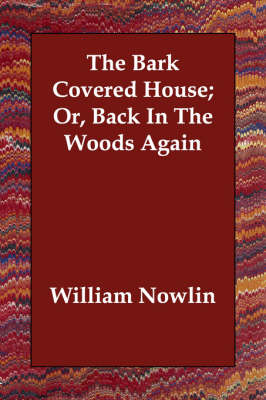 The Bark Covered House; Or, Back In The Woods Again (Paperback)