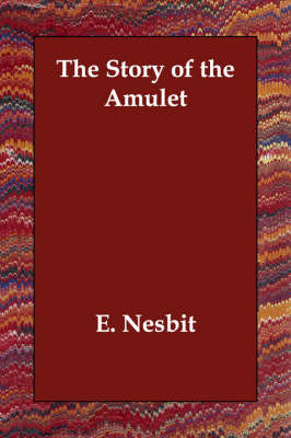 The Story of the Amulet (Paperback)