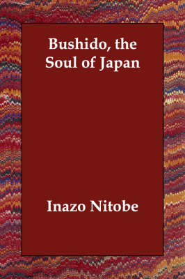 Bushido, the Soul of Japan (Paperback)
