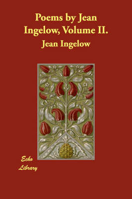 Poems by Jean Ingelow, Volume II. (Paperback)