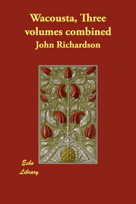 Wacousta, Three Volumes Combined (Paperback)