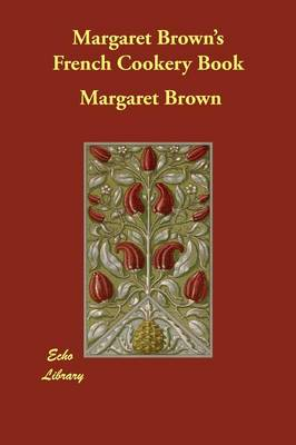 Margaret Brown's French Cookery Book (Paperback)