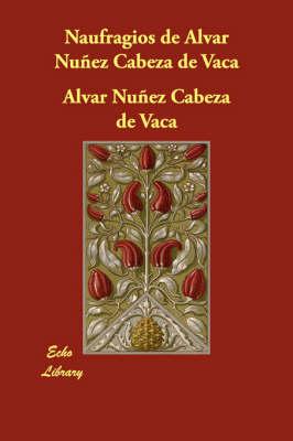 Naufragios de Alvar Nunez Cabeza de Vaca (Paperback)