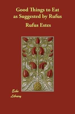 Good Things to Eat as Suggested by Rufus (Paperback)