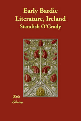 Early Bardic Literature, Ireland (Paperback)