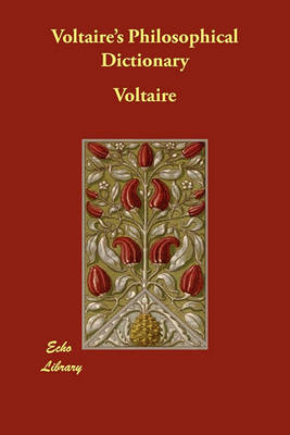 Voltaire's Philosophical Dictionary (Paperback)