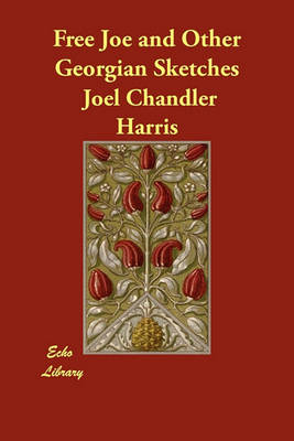Free Joe and Other Georgian Sketches (Paperback)