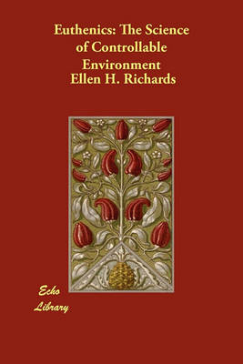 Euthenics: The Science of Controllable Environment (Paperback)