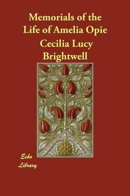Memorials of the Life of Amelia Opie (Paperback)